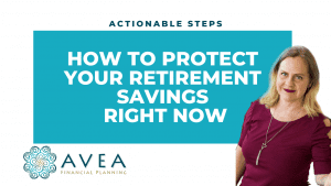 How to Protect Your Retirement Savings Right Now