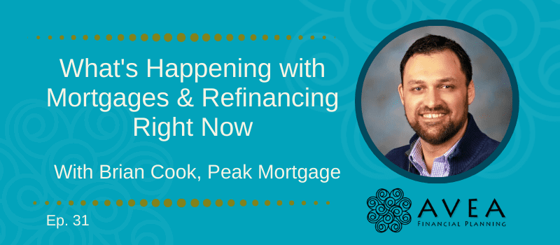 Ep31 Brian Cook What's Happening with Mortgages and Refinancing Right Now